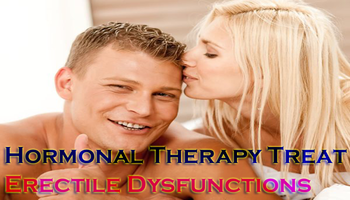 Can Hormonal Therapy Treat Erectile Dysfunctions- The Truth Reveals!