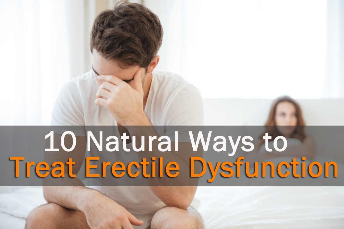 10 Natural Ways to Treat Erectile Dysfunction