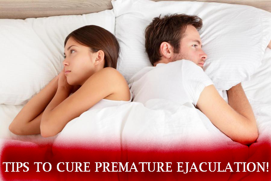 Tips for Curing Premature Ejaculation!