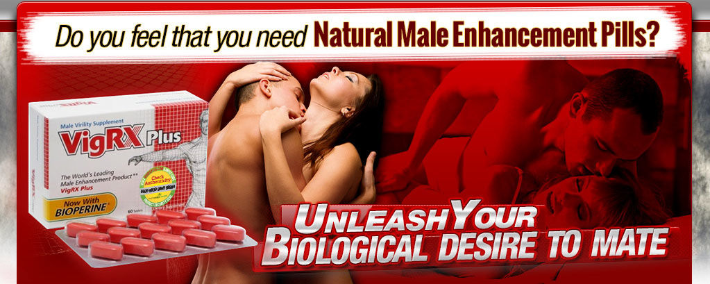 VigRX Plus - Best Natural Supplement for Longer and Harder Erection!