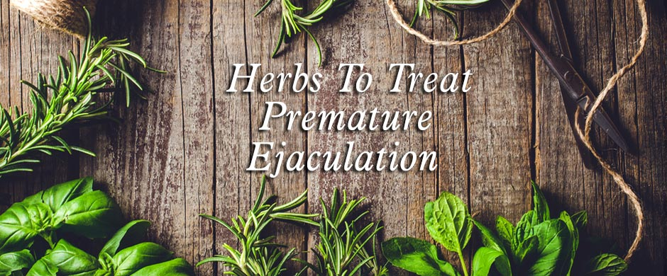 How to Avoid Premature Ejaculation Using Herbal Remedies