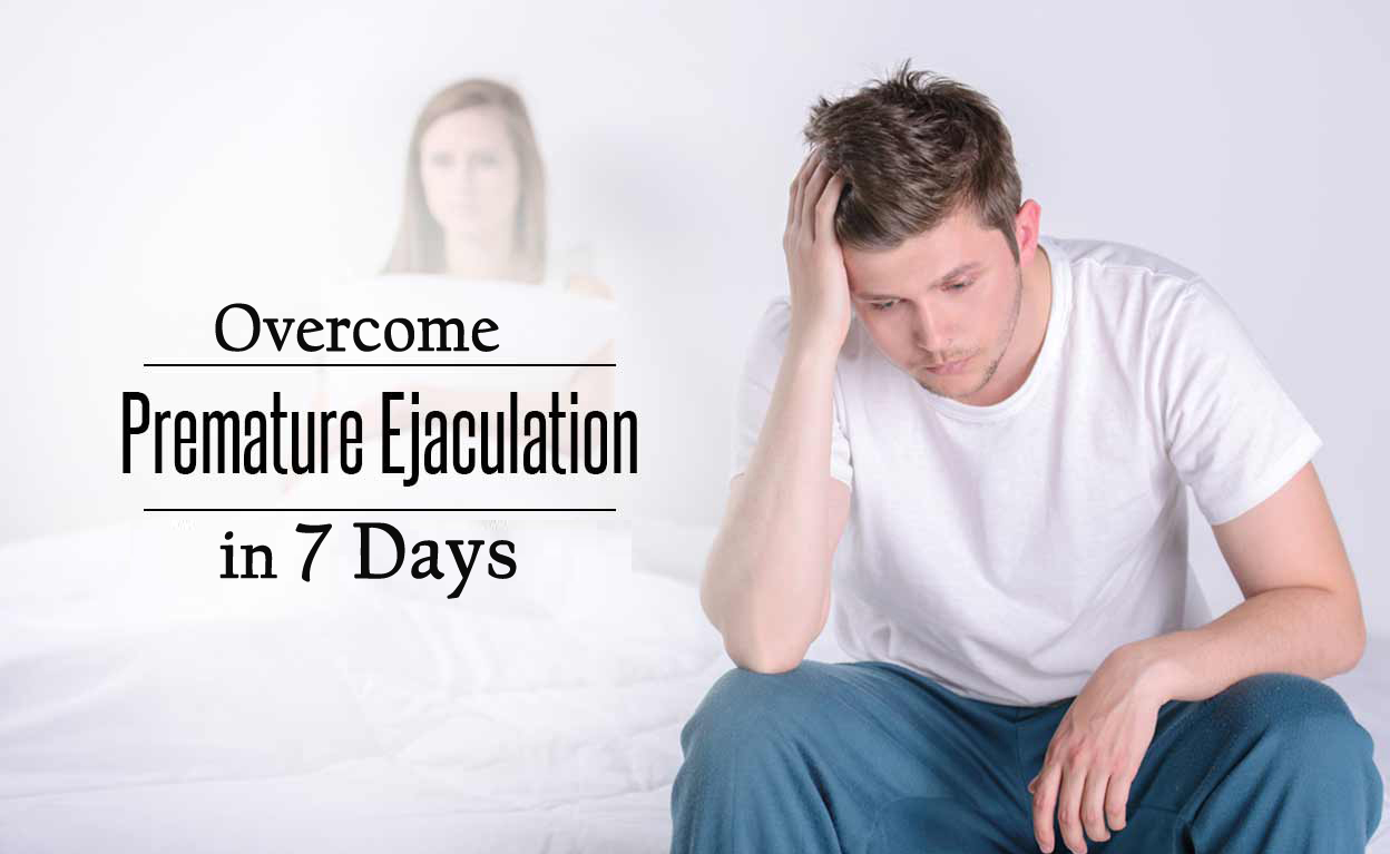Overcome Premature Ejaculation in 7 Days