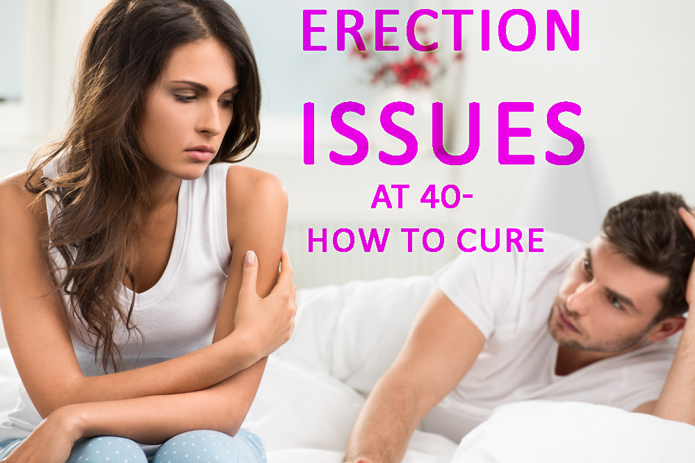 How to Fix Erection Issues at 40 and Beyond