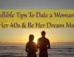 Infallible Tips To Date a Woman In Her 40s & Be Her Dream Man