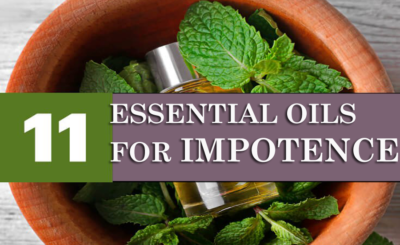 11 Best Essential Oils To Cure Male Impotence and Enhance Sexual Power