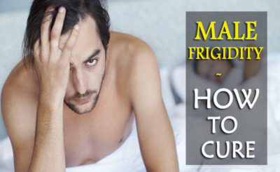 Male Frigidity- About, Causes & Best Remedies to Overcome the Condition!