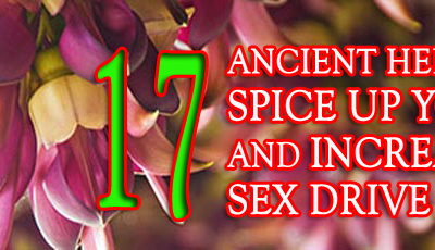 17 Ancient Herbs To Spice Up Your Love and Increase Sex Drive