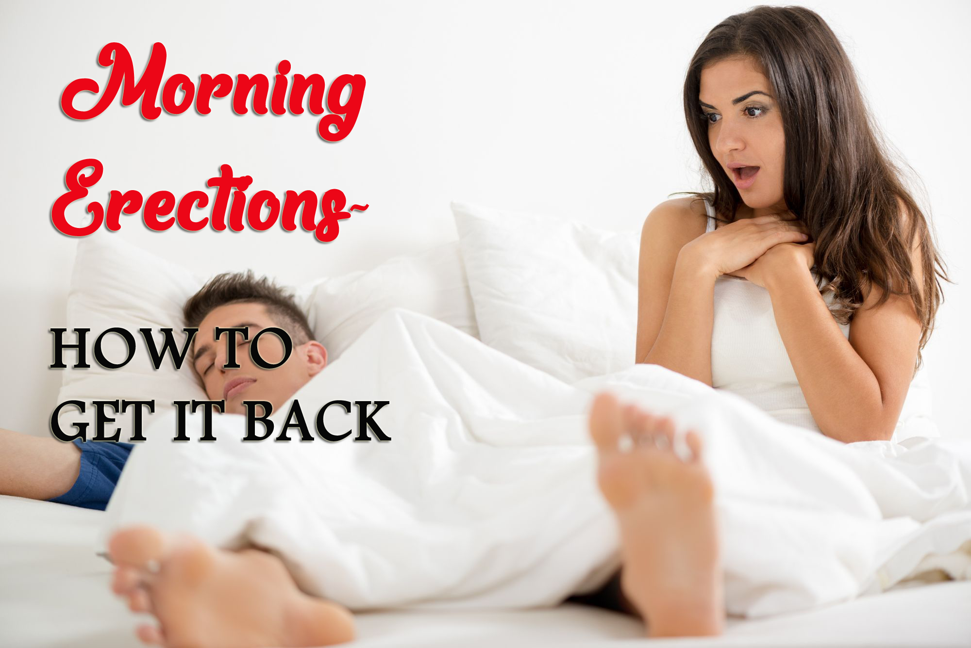 Everything You Need to Know About Morning Erections (Morning Wood)