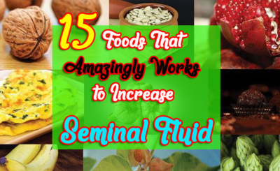 15 Foods That Amazingly Works to Increase Seminal Fluid