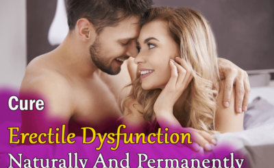 [Complete Guide]- How To Cure Erectile Dysfunction Naturally And Permanently