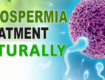 7 Natural Ways To Cure Azoospermia (Zero Sperm Count) In Men