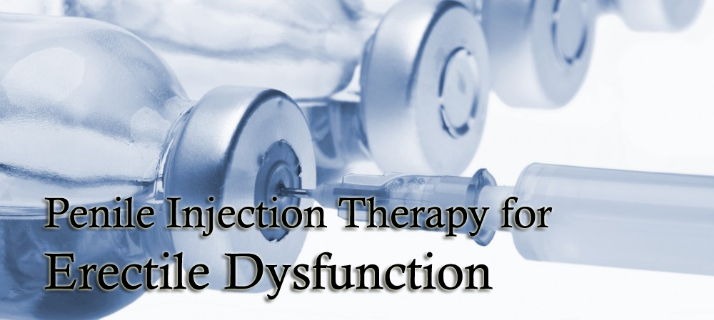 Penile Injection Therapy for Erectile Dysfunction