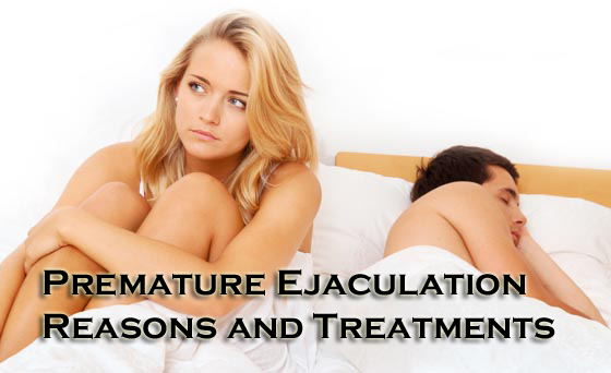 Premature Ejaculation Reasons and Treatments- A Complete Guide to Deal With!