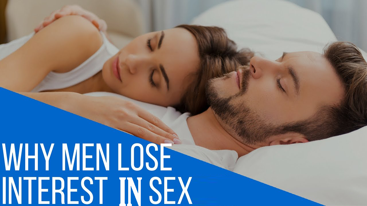 Why Men Experience Loss of Interest in Sex - Reasons and Cure!
