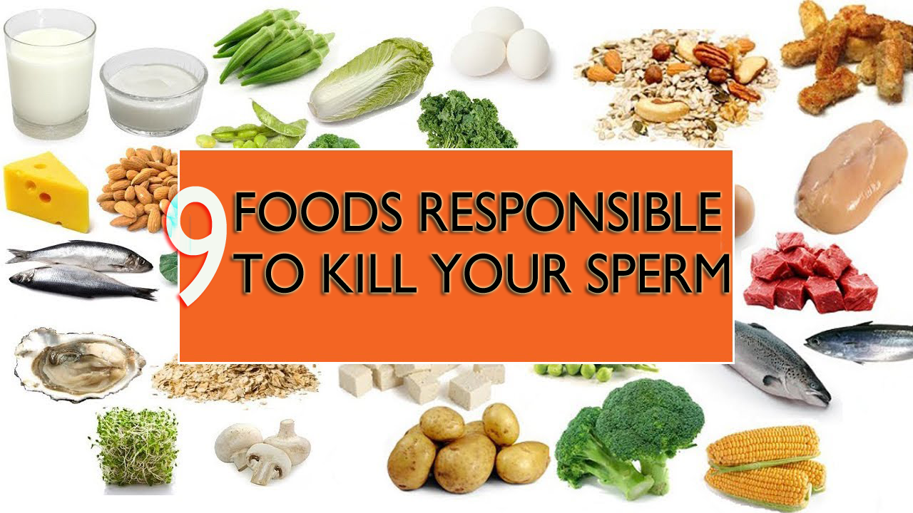 9 Foods Responsible To Kill Your Sperm And Decrease Your Sexual Pleasure