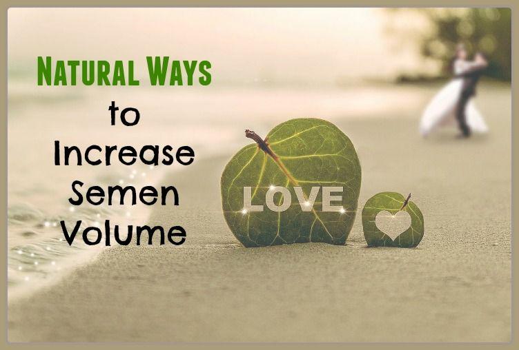 How to increase semen/sperm volume