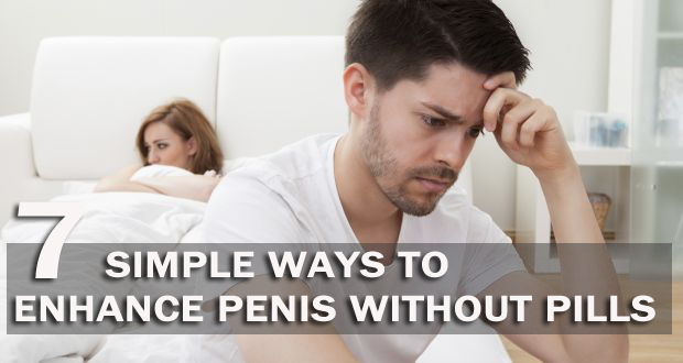 7 Simple Ways To Enhance Penis Without Pills!