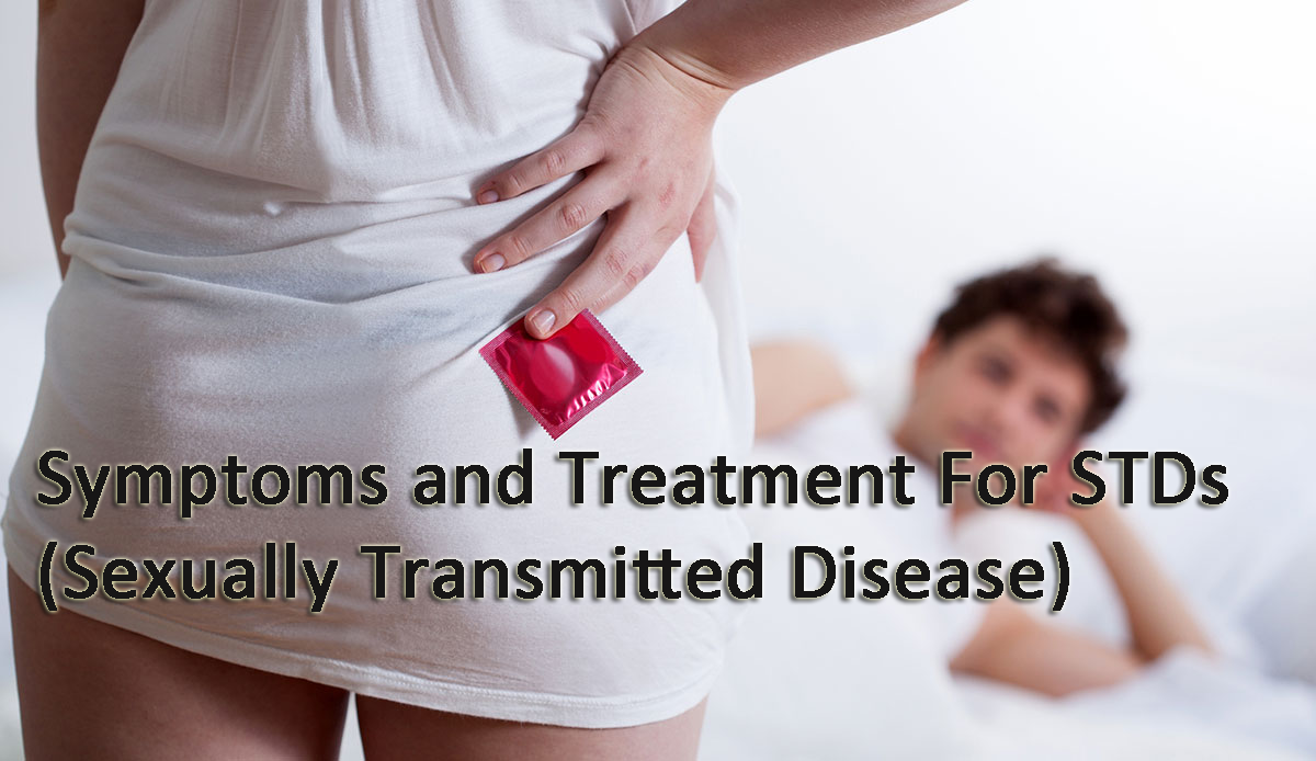 Symptoms and Treatment For STDs (Sexually Transmitted Disease)
