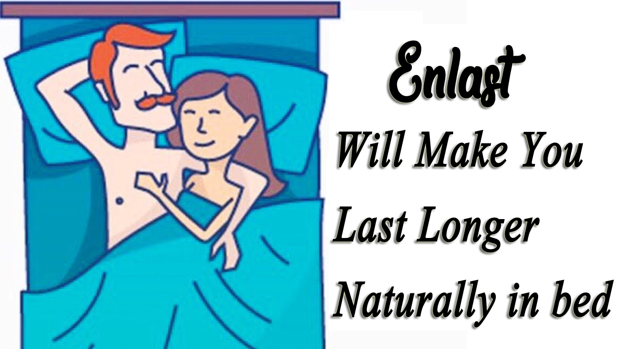 Enlast Will Make You Last Longer Naturally, Securely and Instantly in Bed