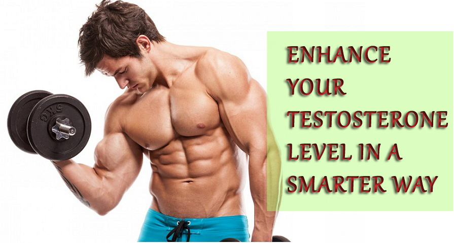 Enhance your Testosterone in a smarter way
