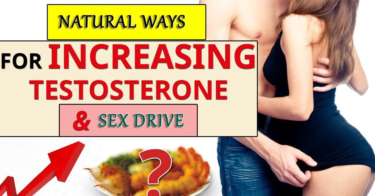 7 Natural Ways To increase Testosterone & Sex Drive