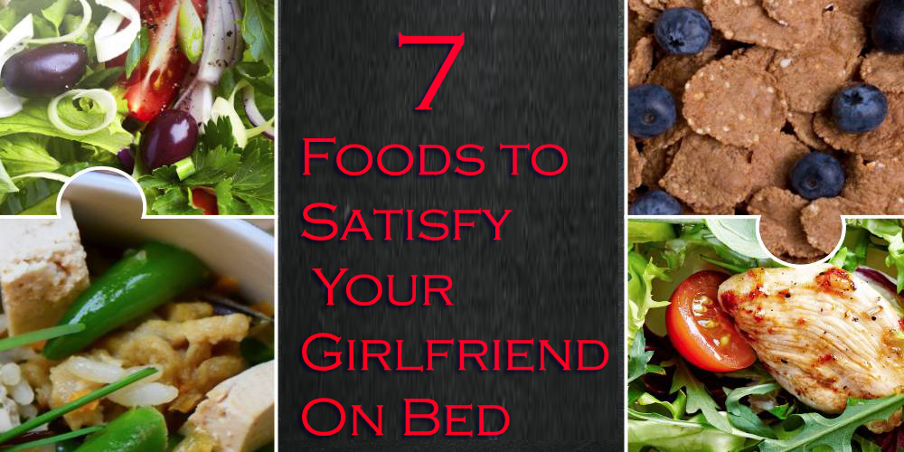 Foods to satisfy girlfriend on bed