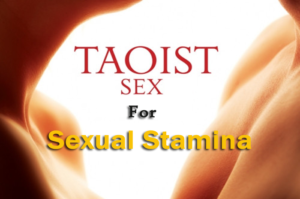 Taoist Sex for Sexual Stamina – Procedure and Its Benefit
