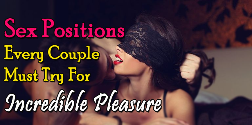 15 Hot Sex Positions of 2017 Every Guy Must Try to Last Long On Bed