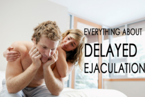 Learn Everything About Delayed Ejaculation - Causes, Treatments & More