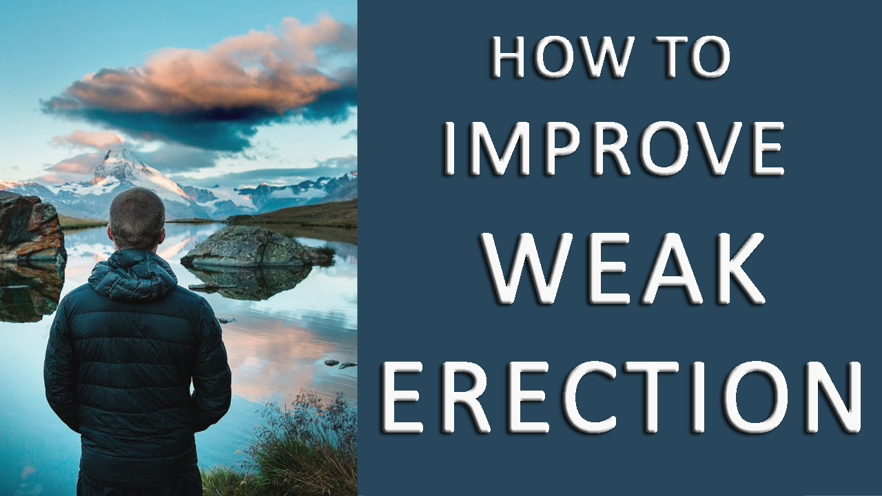 improve weak erection