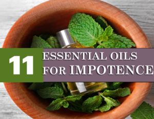 11 Best Essential Oils For Erectile Dysfunction and Enhance Sexual Power (Updated)
