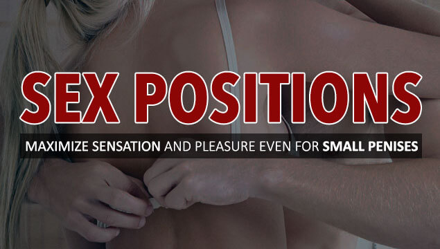 For small guys with dicks sex positions 7 Sex
