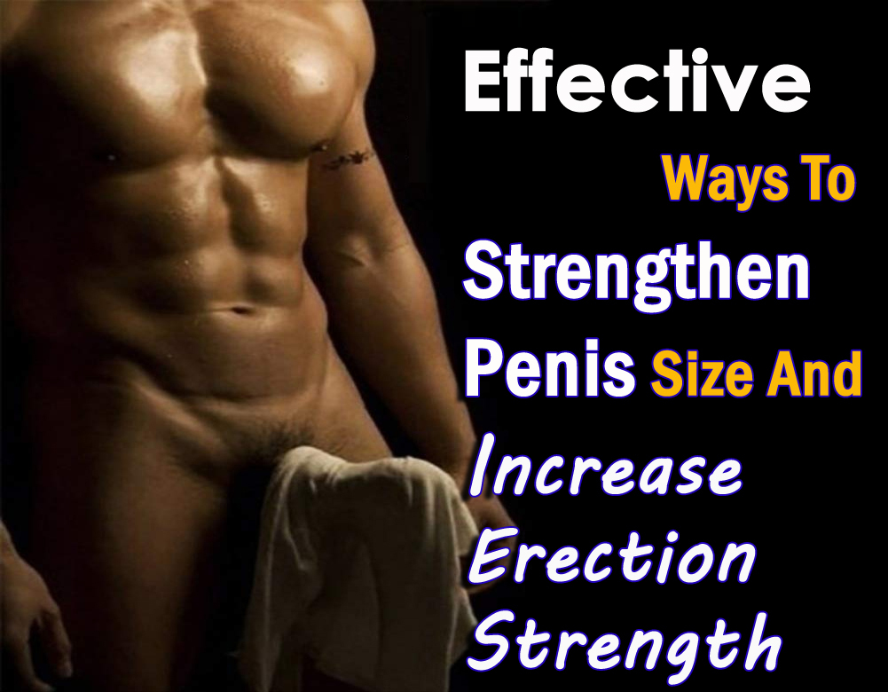 Strengthen Penis Size And Increase Erection Strength