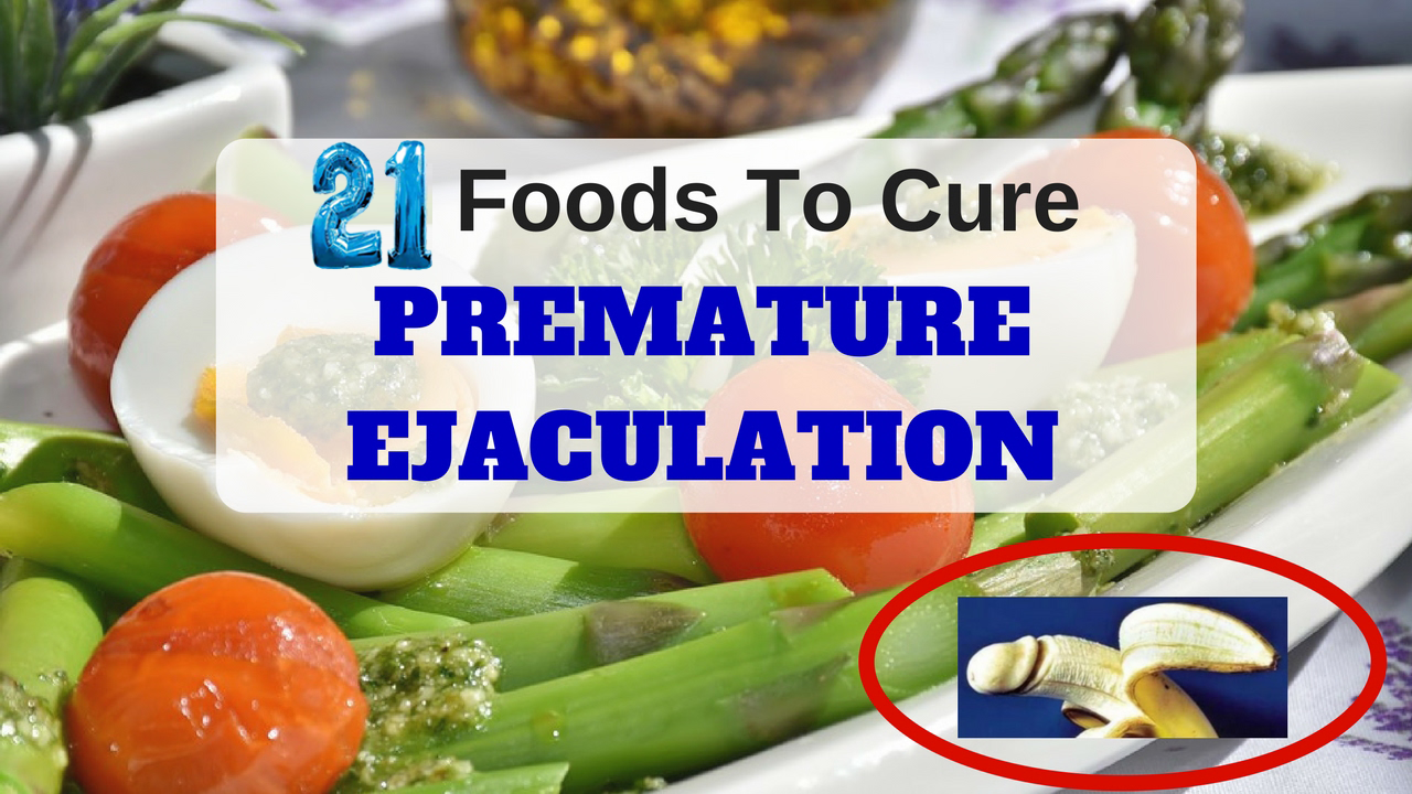 21 Super Foods To Combat Premature Ejaculation Naturally
