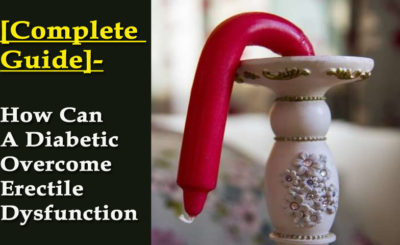 How Can A Diabetic Overcome Erectile Dysfunction