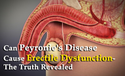 Can Peyronie's Disease Cause Erectile Dysfunction- The Truth Revealed