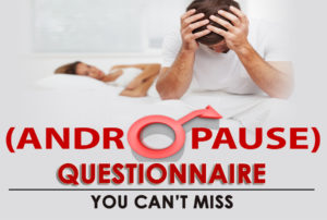 17 Andropause/Male Menopause Questionnaire You Can't Miss